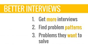 better customer interviews