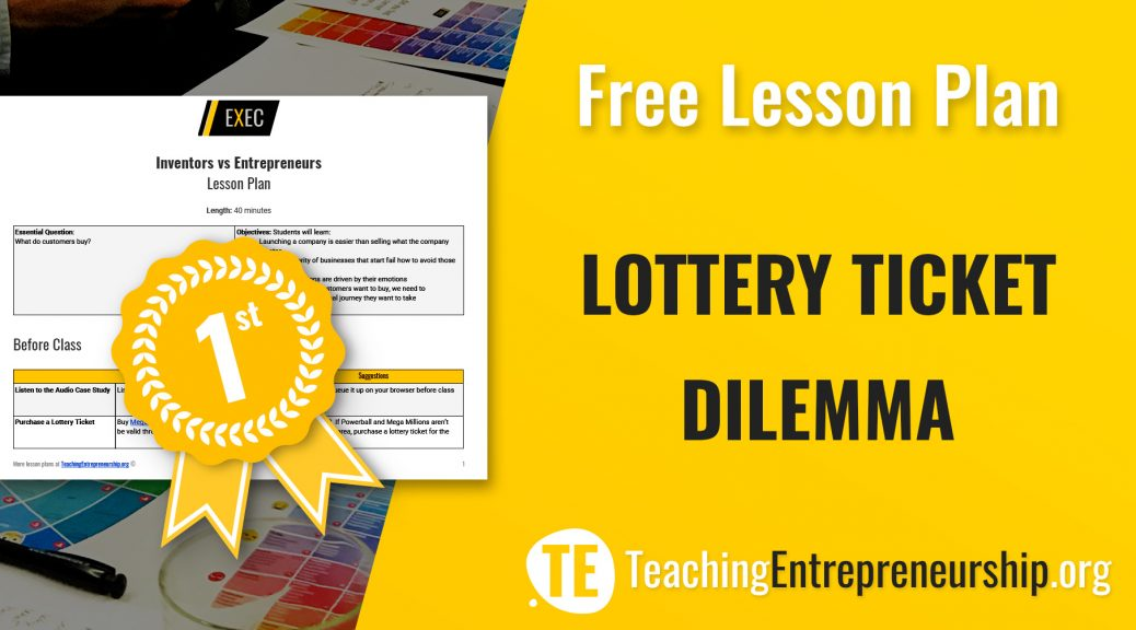 Lottery Ticket Dilemma - First, Winner 3E (Excellence Experiential Entrepreneurial Exercise) award competition