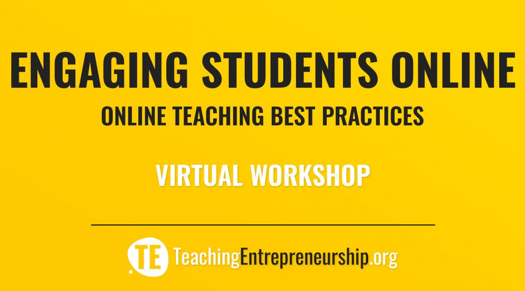 Teaching Entrepreneurship - Engaging Students Online - Virtual Workshop